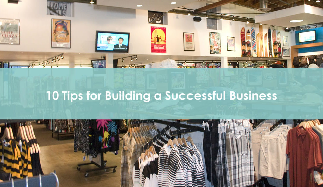 10 Tips for Building a Successful Business
