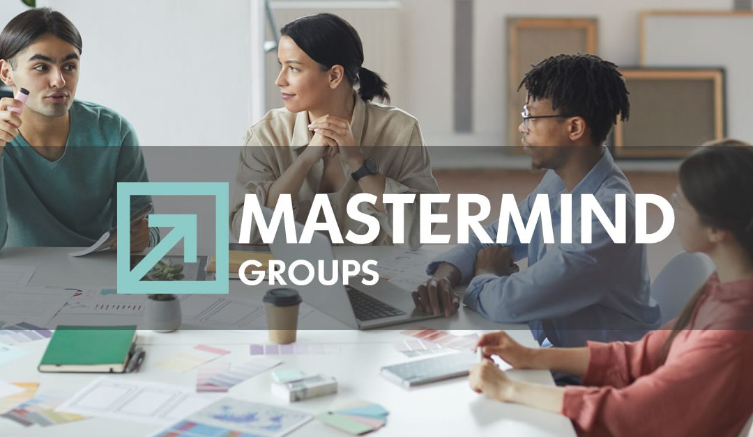 What You Need to Know about Mastermind Groups